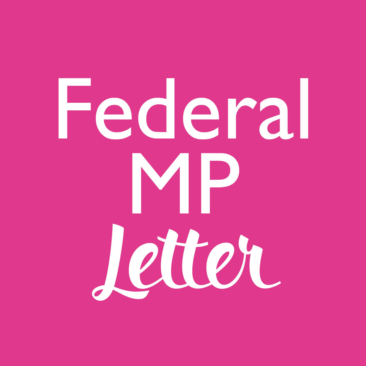 Template letter - federal MPs 2021